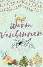 Warm Vanbinnen by S-JIEK