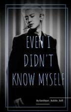 Even I Didn't Know Myself || P.C.Y x Male Y/N by Baekhyun_Bubble_Butt