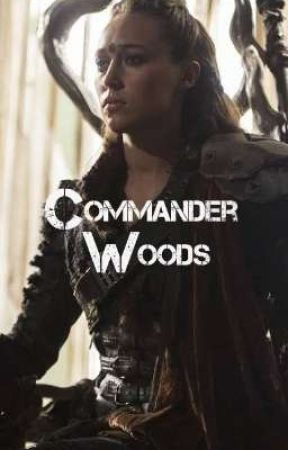 Commander Woods || Clexa AU [Kind of] by I_Breathe_Clexa_Now
