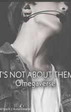 It's Not About Them   MarkHyuck Omegaverse by AutumnKami