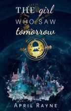 The Girl Who Saw Tomorrow » Harry Potter by bugsies