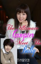 The Ultimate Gangster Meet the Bully by Imhayami