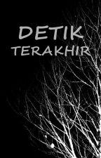 DETIK TERAKHIR by _Armycount