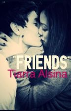 'Friends' by Tiarra_Brown
