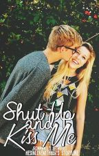 Just Shut Up And Kiss Me [Wattys2016] by HesInloveWithHer