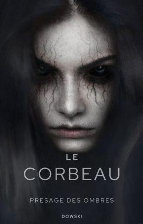 Le Corbeau : Presage Des Ombres by Jurnak