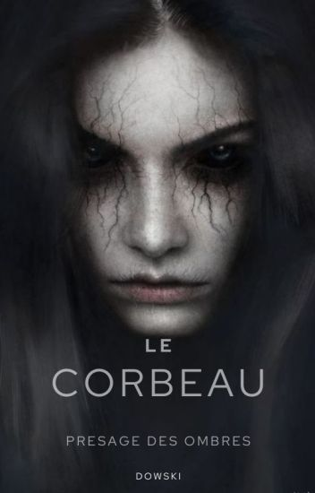 Le Corbeau : Presage Des Ombres