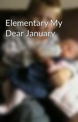 Elementary My Dear January