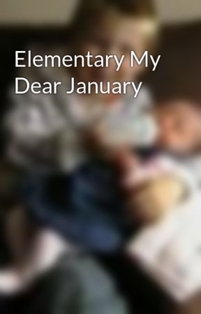 Elementary My Dear January by AlexLaybourne