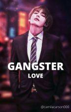 Gangster Love by camilacarson000