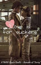 """Love is for suckers"" - A TWDG Clouis Fanfic (Remake of ""Sorry"") by yommowo"