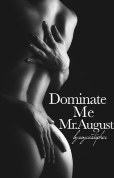 Dominate Me Mr.August