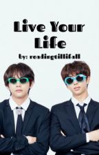 Live Your Life   Taejoon by readingtillifall