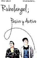 """Pasivo y activo."" One Shot (Rubelangel) by ytberslifesaver"