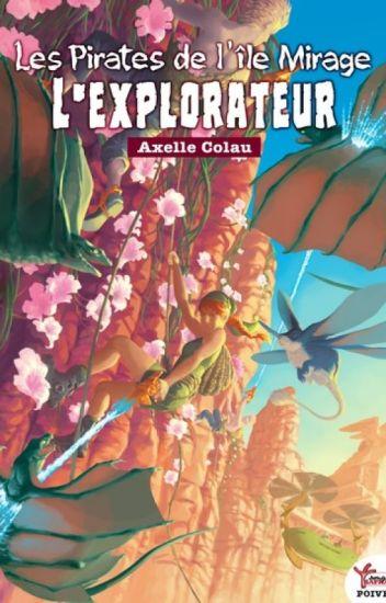 Les Pirates de l'île Mirage - Tome 2 : L'explorateur