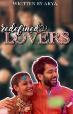 REDEFINED LOVERS by _arya21_