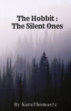 The Hobbit: The Silent Ones by KaraThomas72