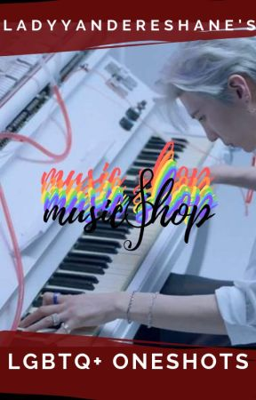 Music Shop [BxB] One Shot Anthology by LadyYandereShane