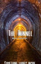 The Tunnel by UnlistedStory