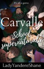 CARVALLE: School of Supernaturals [BxB] 18+ by LadyYandereShane