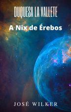 Nix de Érebos by CaosErebosEros