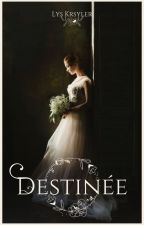 Destinée by LysKrysler
