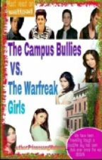 The Campus Bullies vs. The Warfreak Girls (DISCONTINUED) by Prinsesangmataray_