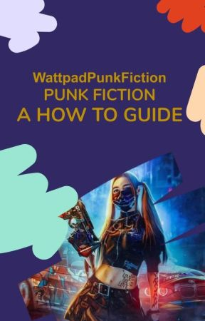 Punk Fiction: A How-To Guide by WattpadPunkFiction