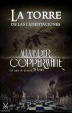 La torre de las lamentaciones by AlexanderCopperwhite