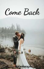 Come Back Is True Love by dabeslasagna