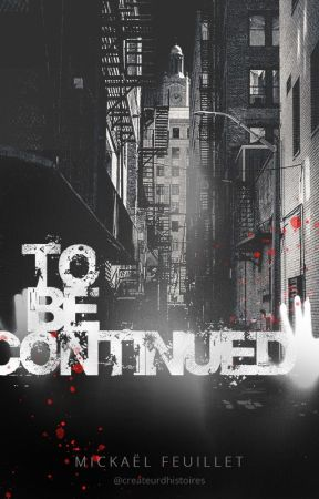 Tobecontinued by CreateurDhistoires