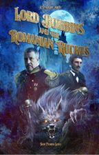 Lord Bobbins and the Romanian Ruckus - A TeslaCon Novel by SeanPatrickLittle