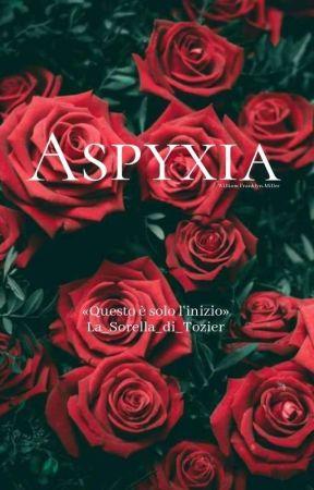Asphixya // W.F.M. by La_Sorella_di_Tozier