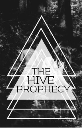 The Hive Prophecy by LilyFQC