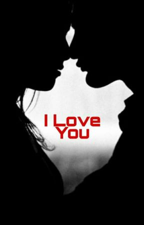 I Love You by melodyy_7