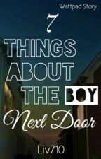 7 Things About the Boy Next Door by Liv710