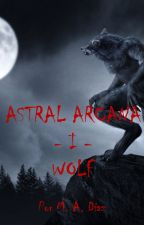 Astral Arcana I - Wolf by madWriter34