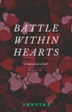 Battle within Hearts by Shwetha_V