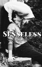 Senseless by ClaraGaleati