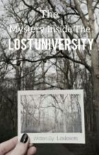 The Mystery Inside The Lost University (On-Going) by Lexlexeis