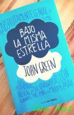 """Resumen del famoso libro """"Bajo la misma estrella"""". by CeliaUroz"""