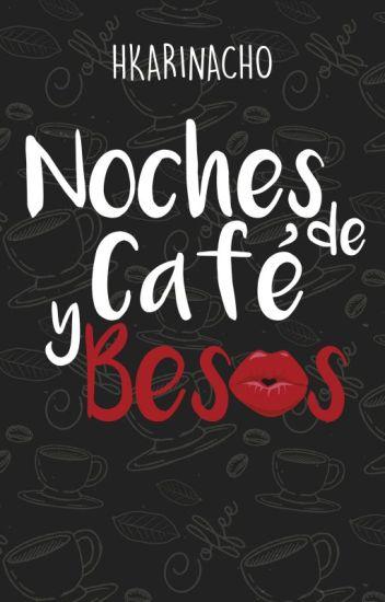 Noches de Café y Besos [ORIGINAL]