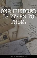one hundred letters to them. by localmesstm