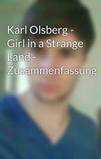Karl Olsberg - Girl in a Strange Land - Zusammenfassung by ThomasTestor