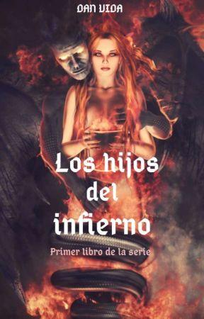 LOS HIJOS DEL INFIERNO  by sianath0722