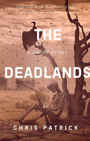 The Deadlands: The Best-Selling Short Story by ChrisPatrickWriter