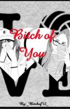 Bitch Of You [GxG/Lesbian/LGBT] by _BitchOfU_