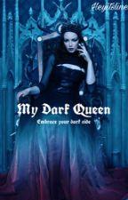 My Dark Queen (girlxgirl) by Bornwiththemist