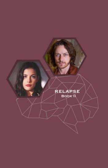 Relapse (Charles Xavier Love Story)