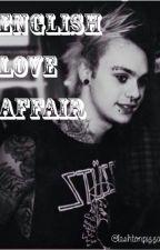 English Love Affair (m.c) by lashtonpizza